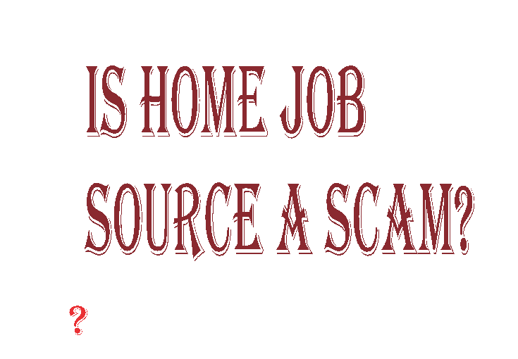 Is home job source a scam financial independent people for Home source